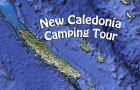 New Caledonia Camping Tour – A Great Way To See Grande Terre